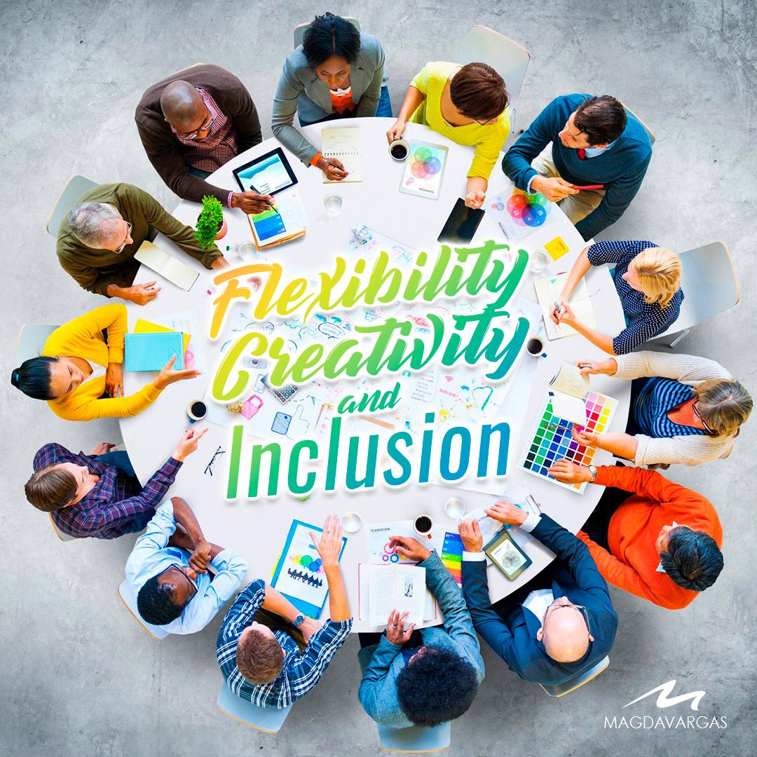 Flexibility, Creatuvity and inclusion